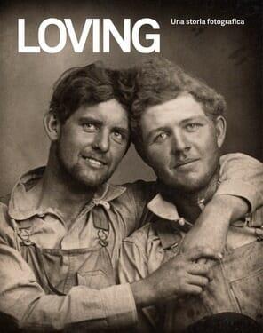 copertina loving. una storia fotografica