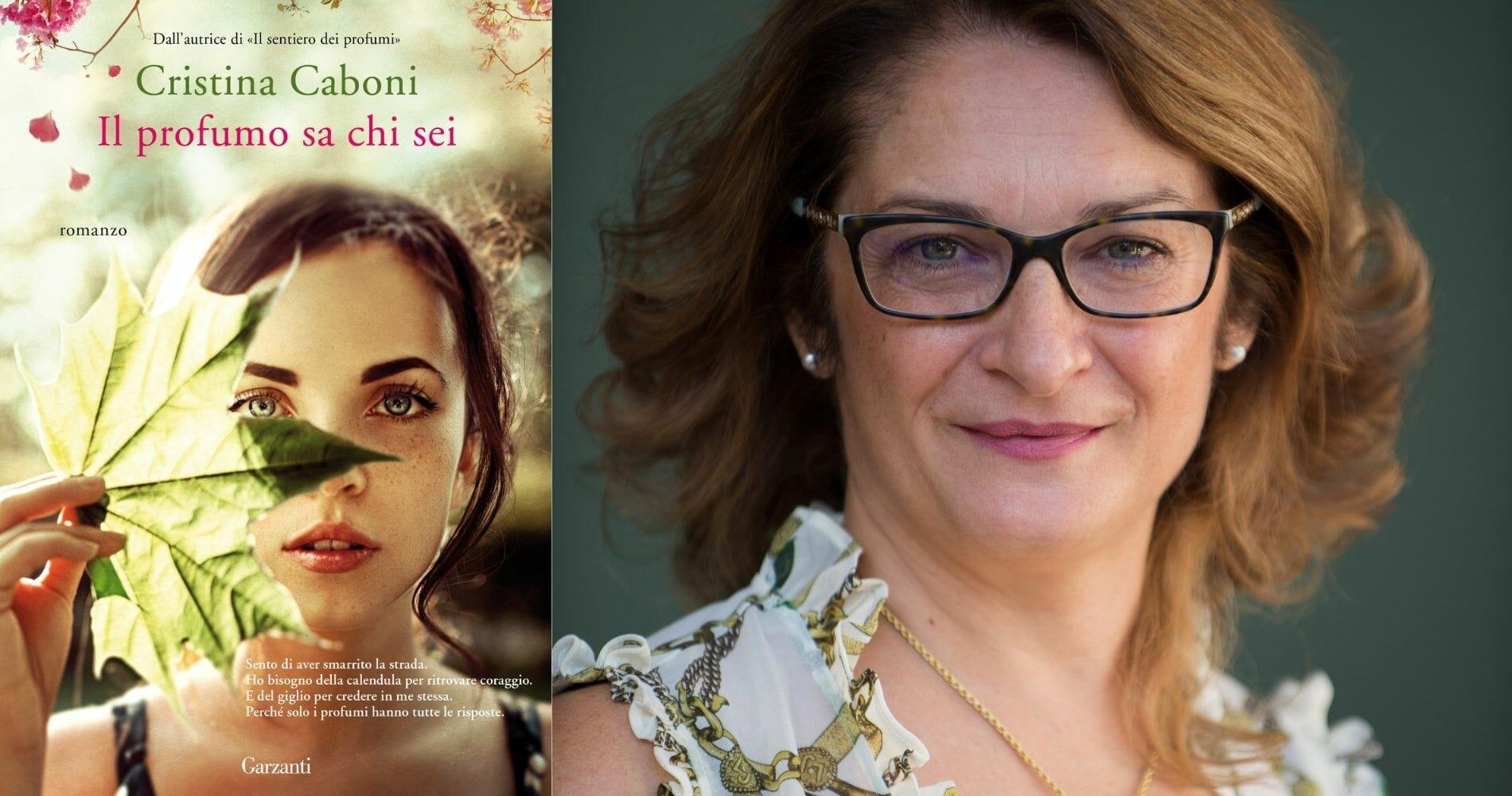 """""""Il profumo sa chi sei"""", il nuovo libro di Cristina Caboni"""