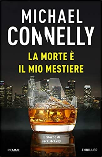 La morte è il mio mestiere di Michael Connelly