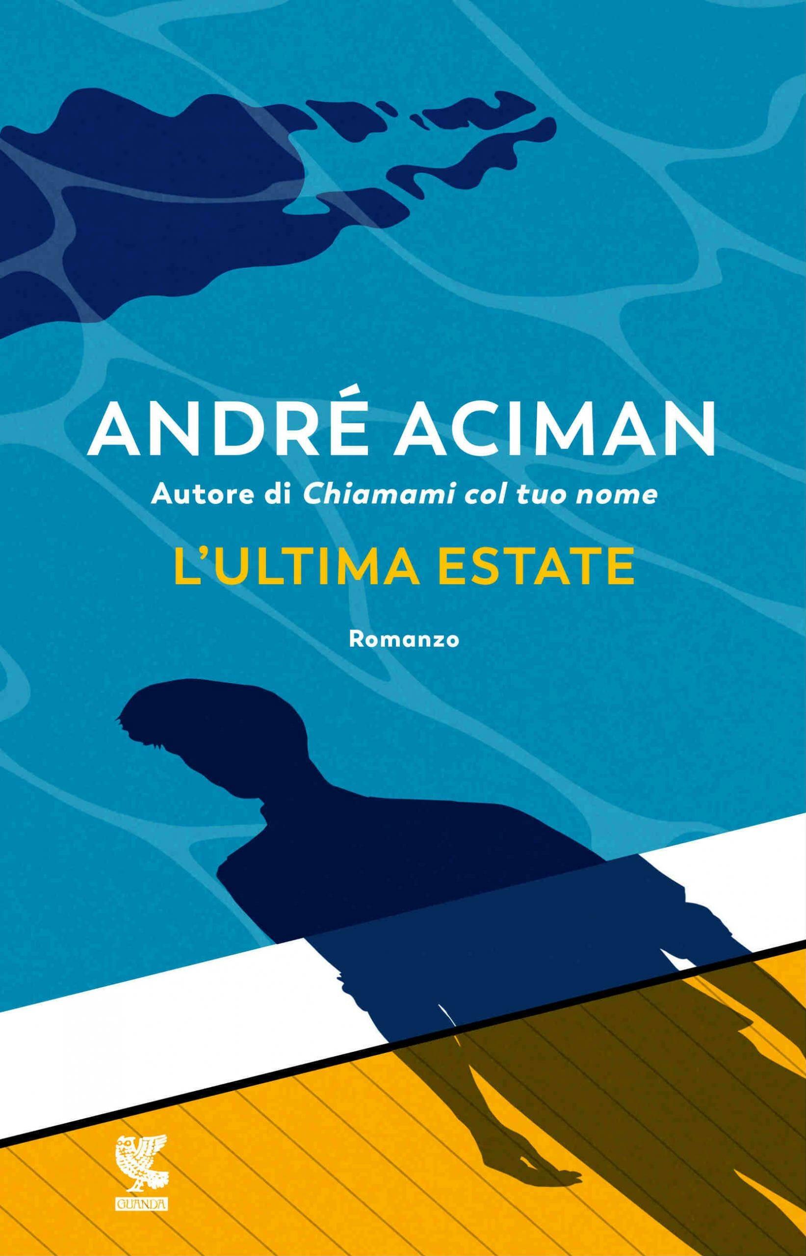 Aciman_L'ultima estate libri da leggere 2021