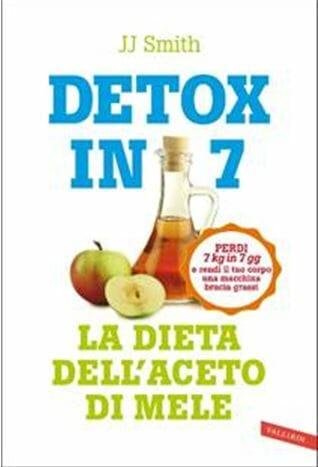 Detox in 7 La dieta dell'aceto di mele