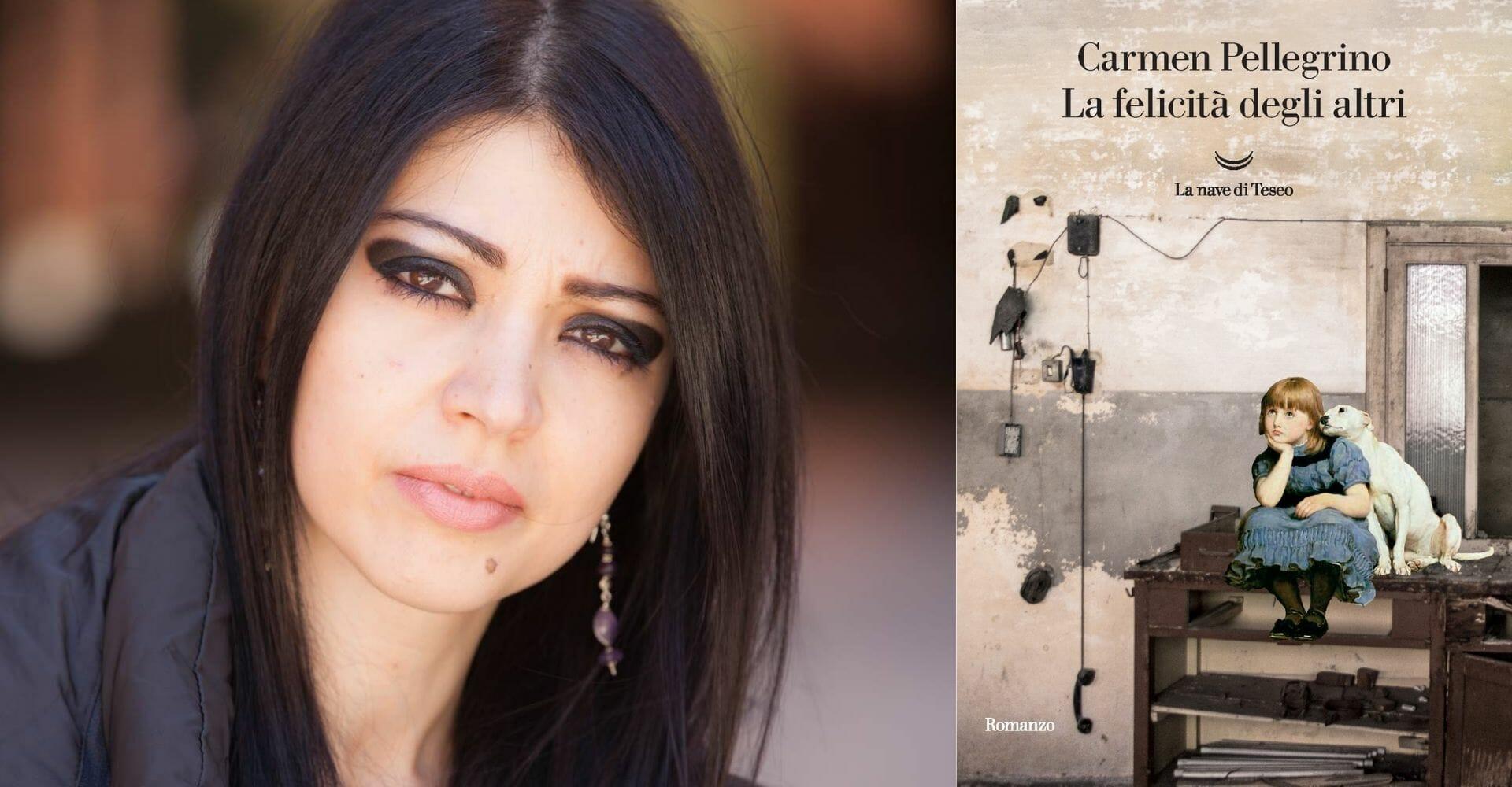 """""""La felicità degli altri"""": Carmen Pellegrino scrive la sua """"cognizione del dolore"""""""