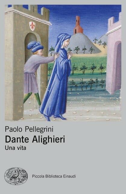 Dante Alighieri. Una vita
