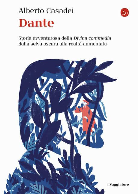 Dante. Storia avventurosa della Divina Commedia