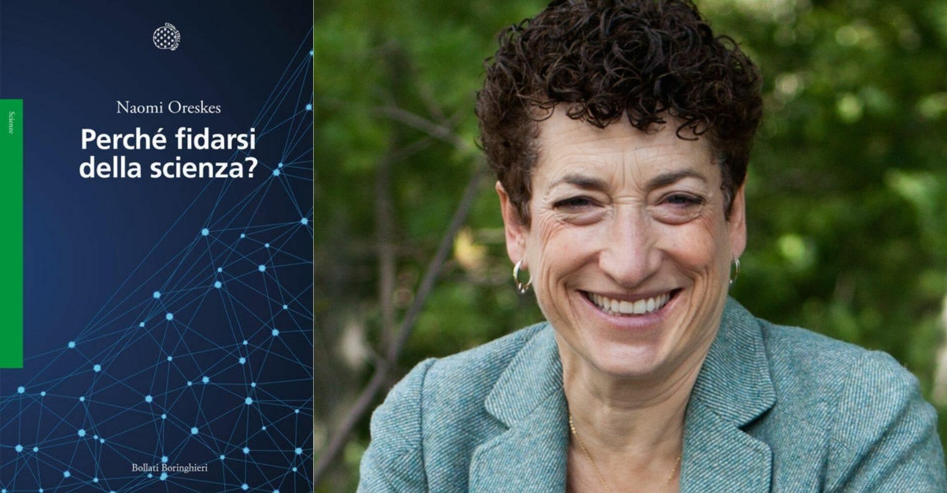 Perché fidarsi della scienza? La risposta (semplice) della storica Naomi Oreskes