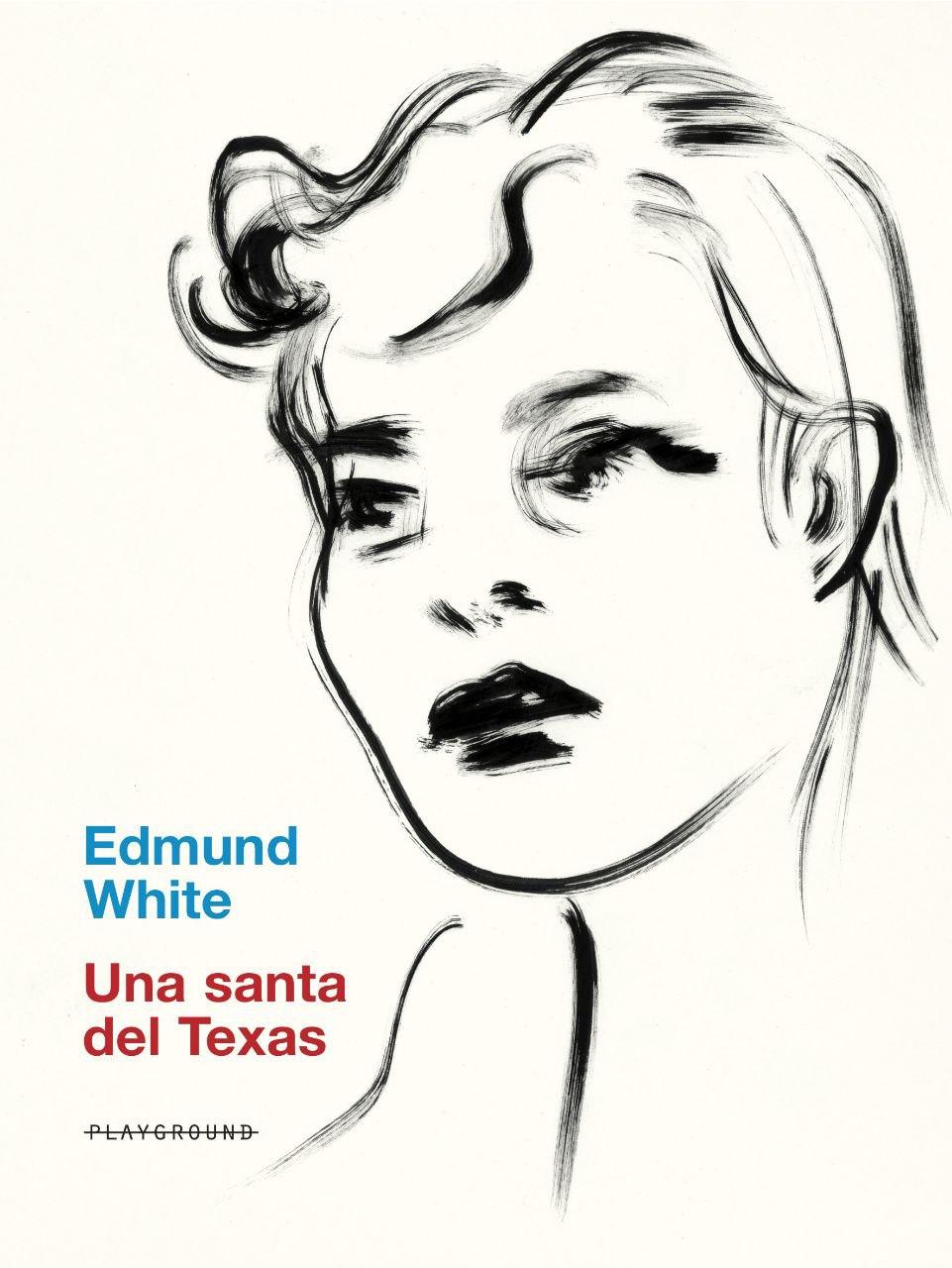 Una santa del Texas Edmund White
