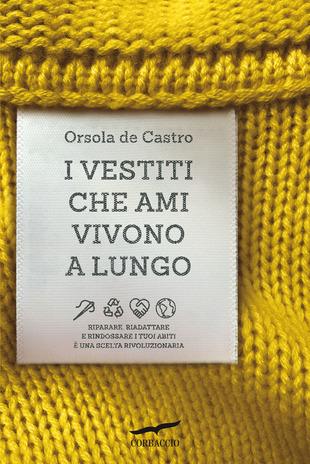 copertina del saggio i vestiti che ami vivono a lungo di orsola de castro