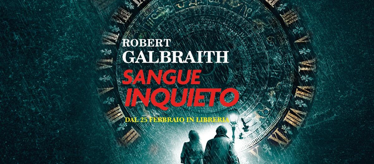 """Sangue inquieto"" di Galbraith: una nuova indagine di Cormoran Strike"