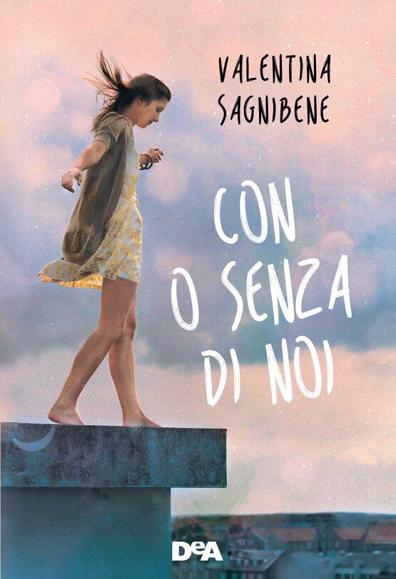 Con o senza di noi di Valentina Sagnibene, libri per ragazzi 2021