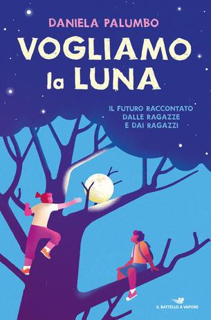 Vogliamo la luna di Daniela Palumbo, libri per ragazzi 2021