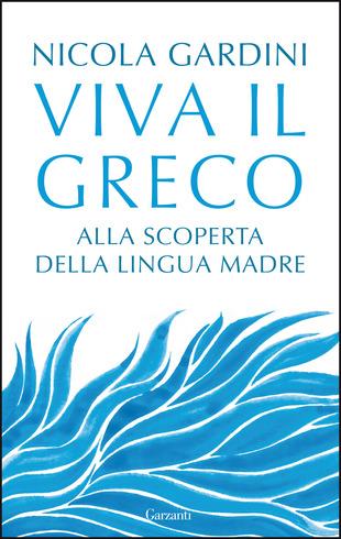 Viva il greco di Nicola Gardini