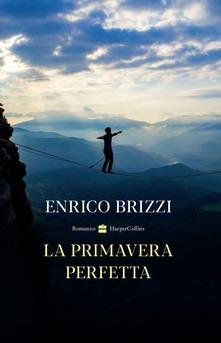Enrico Brizzi, La primavera perfetta, HarperCollins