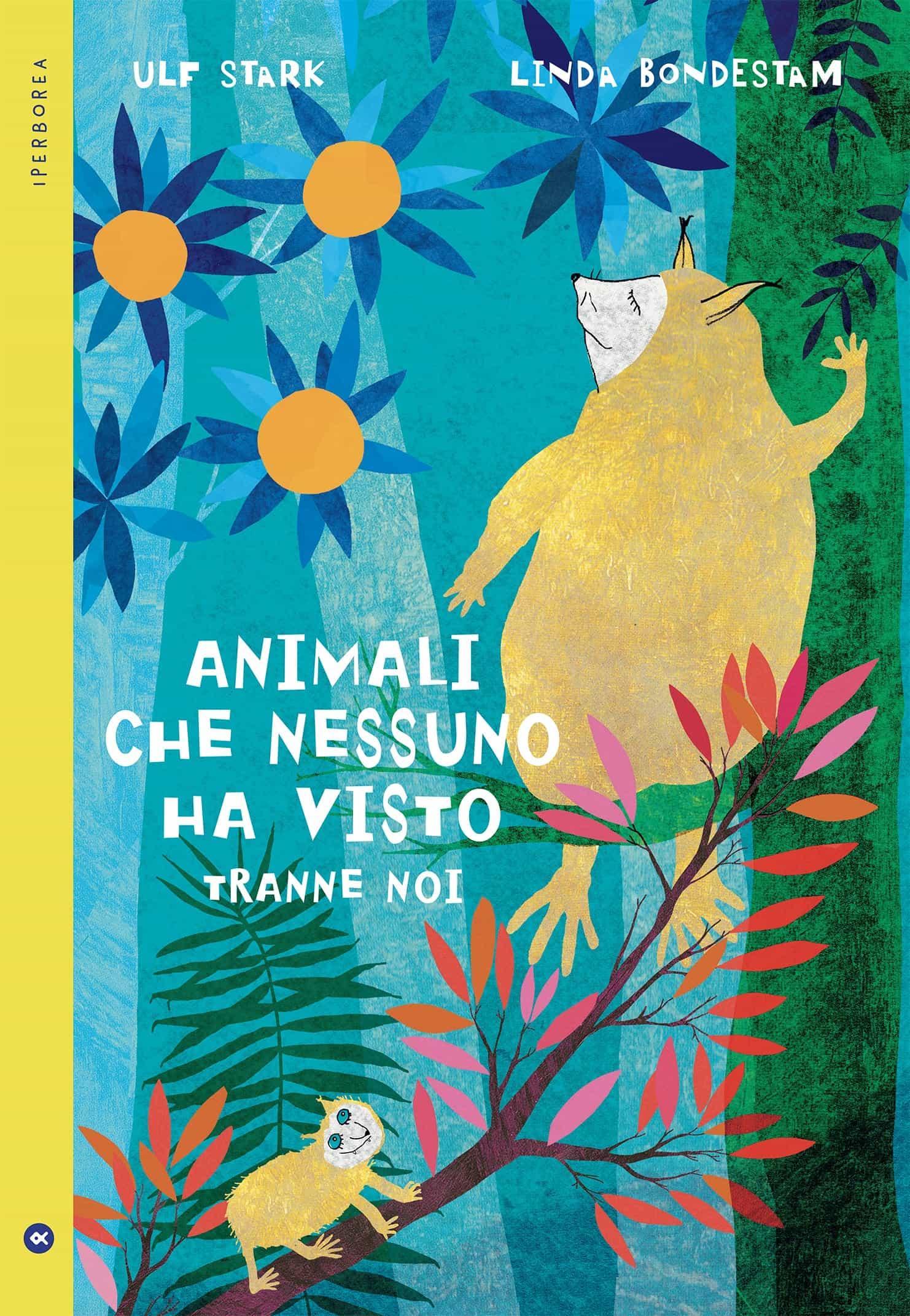 Animali che nessuno ha visto tranne noi, libri per ragazzi 2021