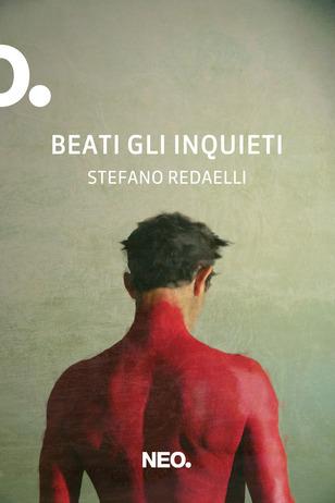 Beati gli inquieti, Stefano Redarelli
