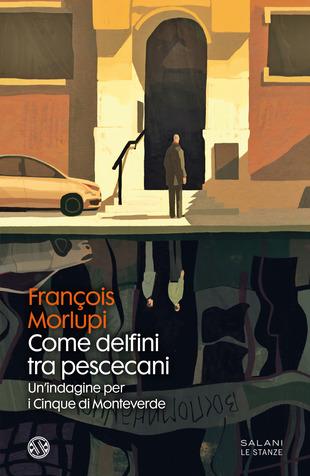 """Copertina del libro """"Come delfini tra pescecani"""" di François Morlupi"""