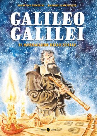Galileo Galilei. Il messaggero delle stelle, libri per ragazzi 2021