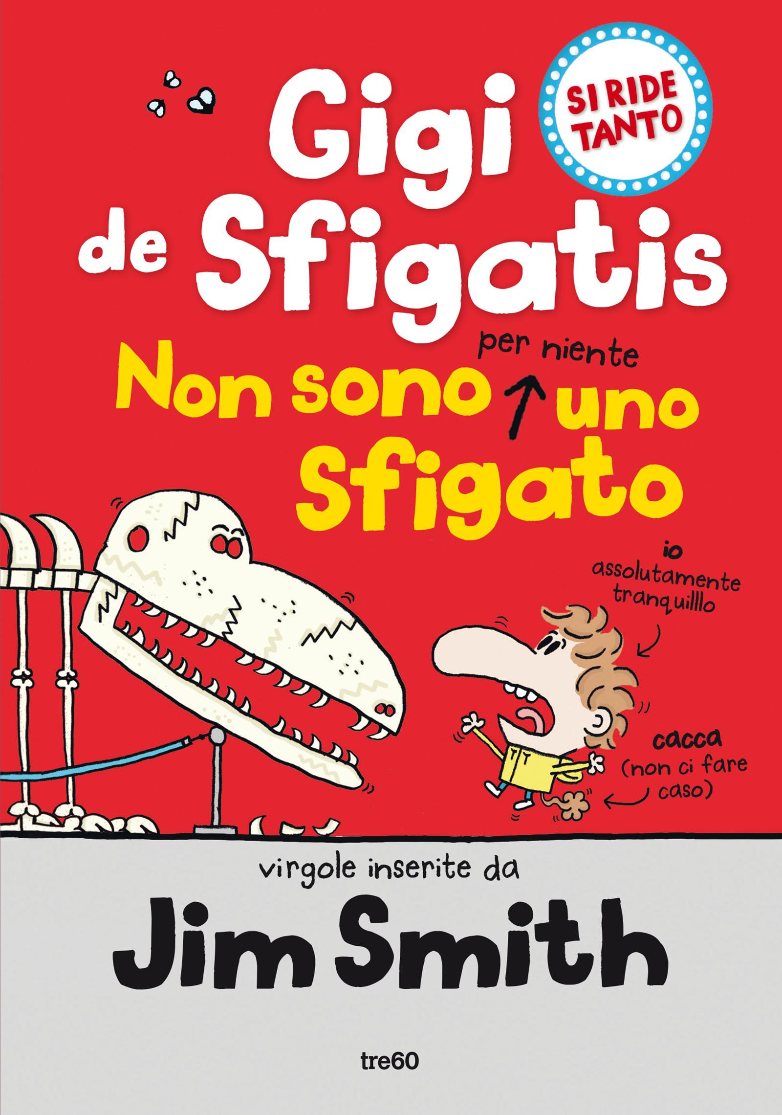 Gigi De Sfigatis, non sono per niente uno sfigato, libri per ragazzi 2021
