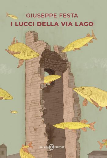I lucci della via Lago, libri per ragazzi 2021