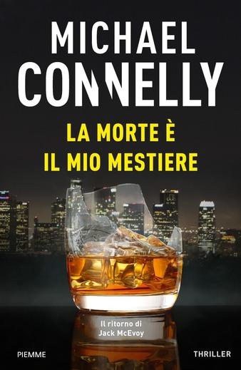 La morte è il mio mestiere di Michael Connelly