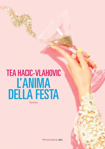 L'anima della festa, Tea Hacic-Vlahovic