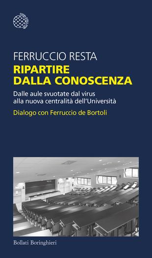 Ferruccio Resta Università Ripartire dalla conoscenza