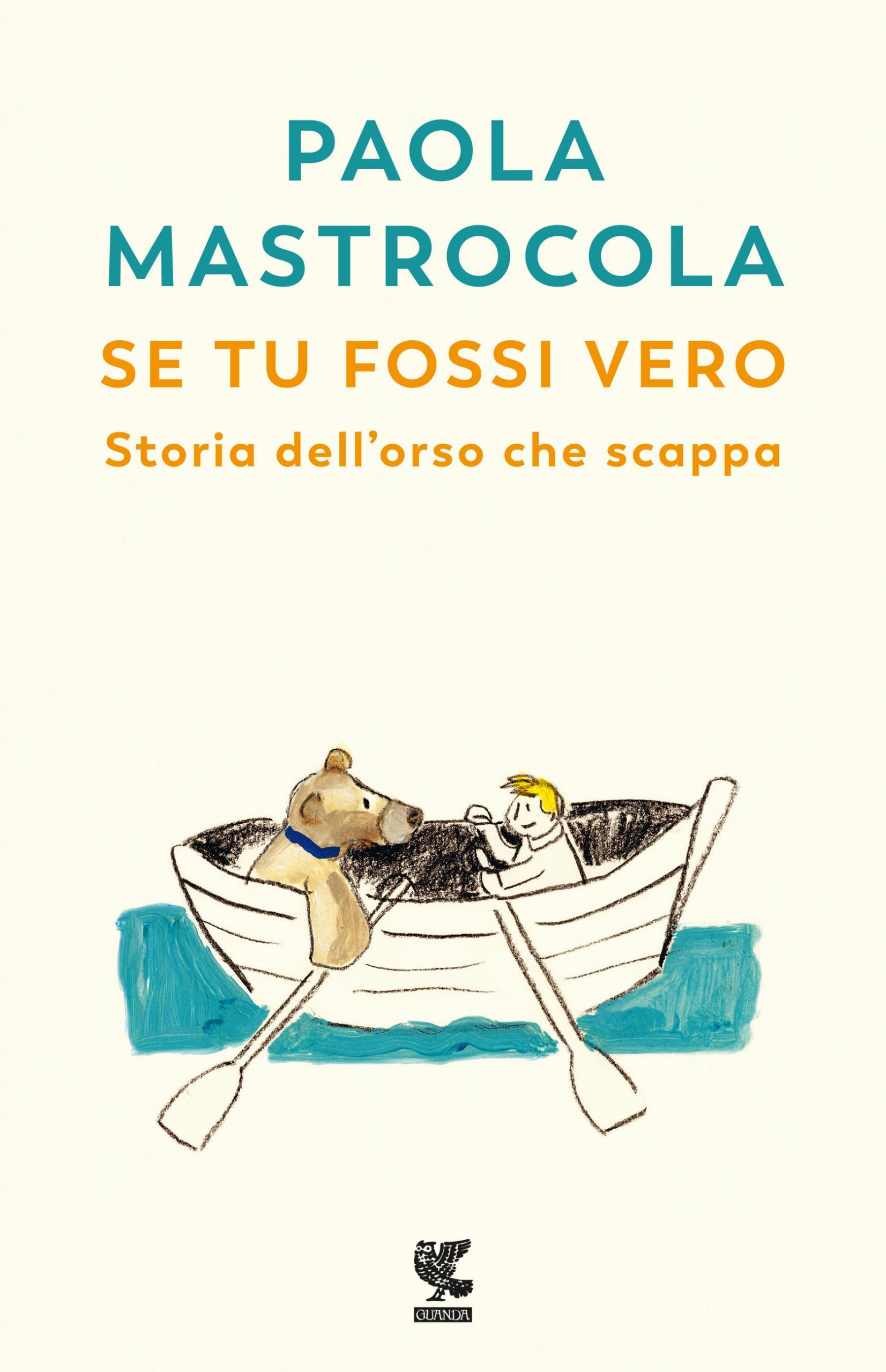 Se tu fossi vero, Mastrocola, libri per bambini 2021
