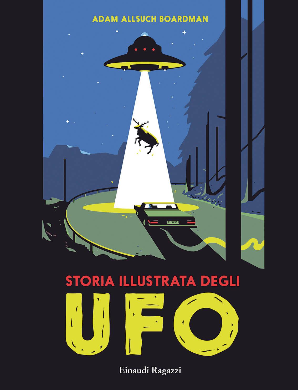 Storia illustrata degli ufo, libri per ragazzi 2021