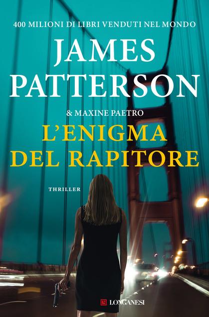 copertina dell'enigma del rapitore tra i libri thriller del 2021 firmato da James Patterson e Maxine Paetro