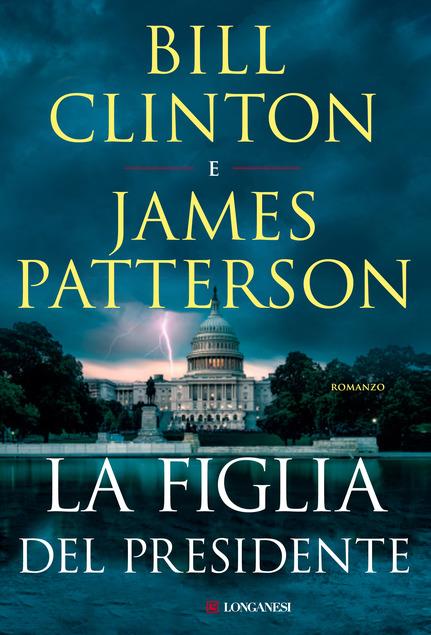 libri thriller 2021 la figlia del presidente patterson clinton