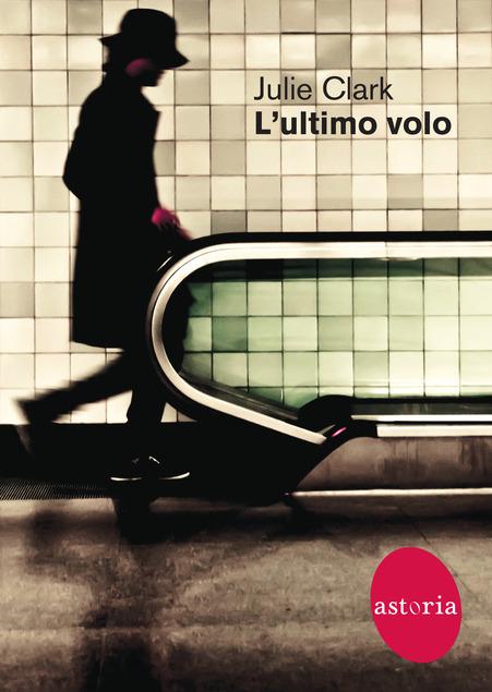 libri thriller 2021 copertina del romanzo l'ultimo volo di julie clark