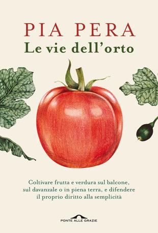 Copertina del libro Le vie dell'orto di Pia Pera