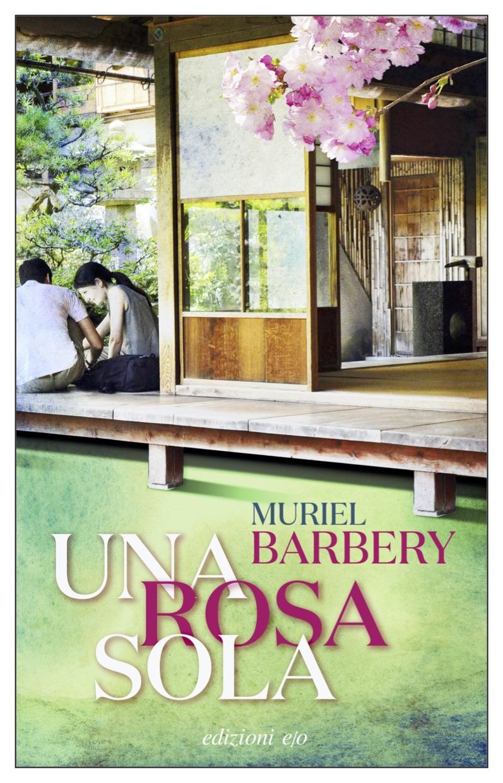Copertina del libro Una rosa sola di Muriel Barbery, consigliata tra i libri da leggere nel 2021