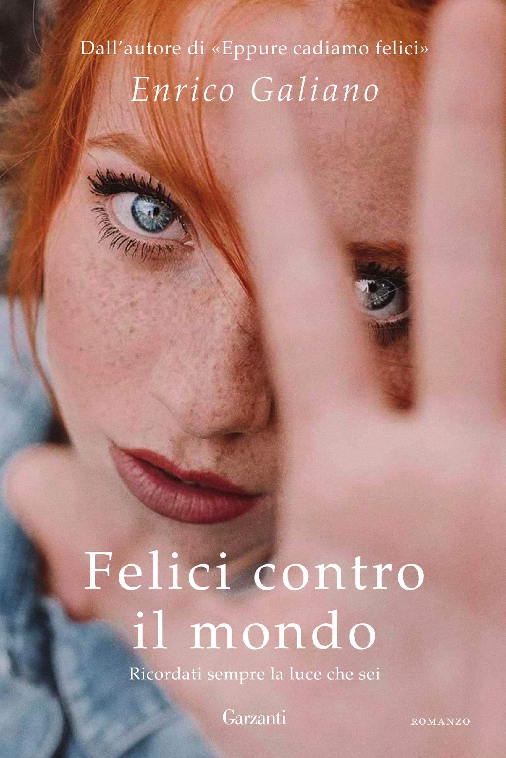 Copertina del libro Felici contro il mondo di Enrico Galiano
