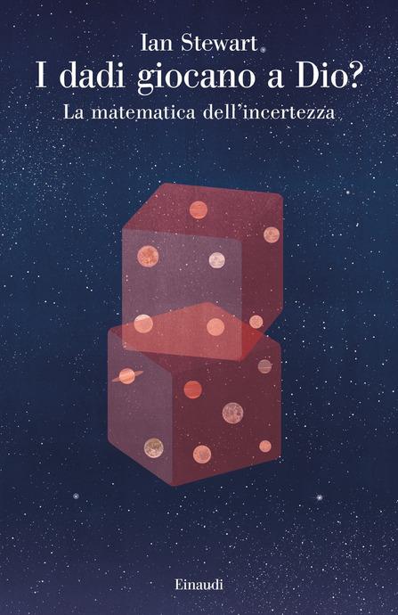 """copertina del libro """"I dadi giocano a Dio? La matematica dell' incertezza """""""