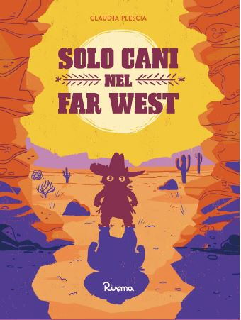 Solo cani nel Far West, libri per bambini 2021