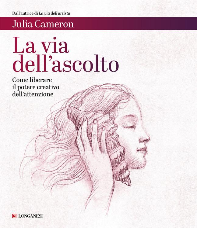copertina del manuale la via dell'ascolto di Julia Cameron