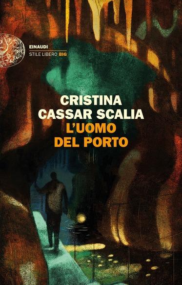 libri thriller copertina del romanzo l'uomo del porto di cristina cassar scalia