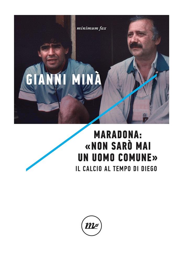 Il calcio al tempo di Diego - Gianni Minà