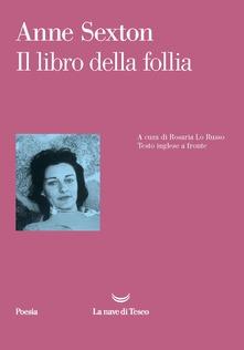 Il libro della follia - Anne Sexton