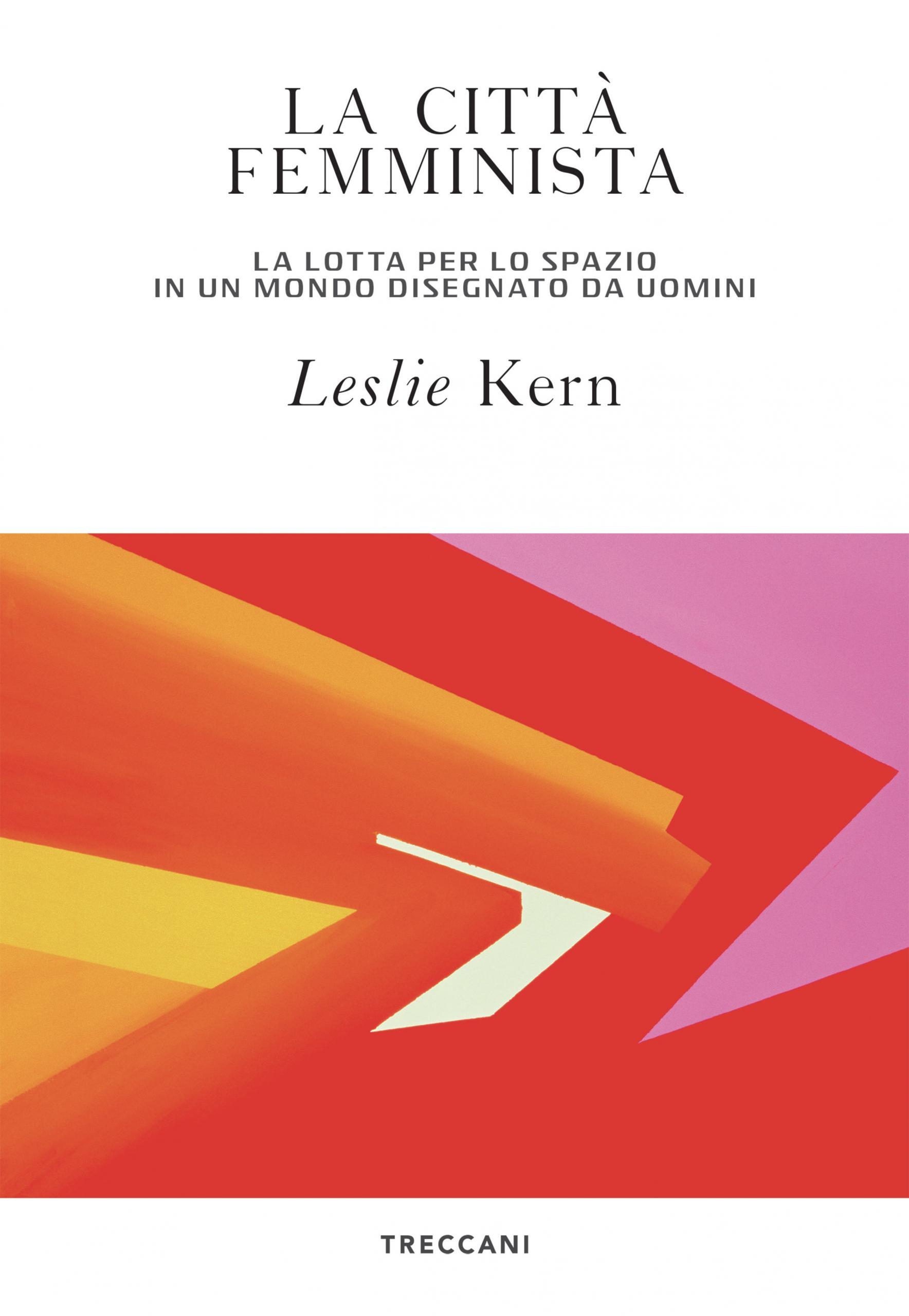 La città femminista, Leslie Kern