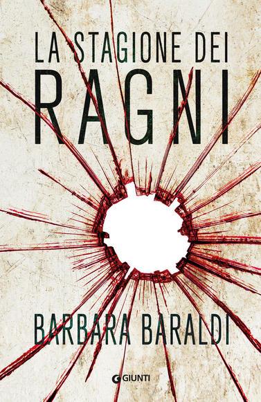 copertina del romanzo thriller La stagione dei ragni di Barbara Baraldi