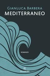 Copertina del libro Mediterraneo di Gianluca Barbera