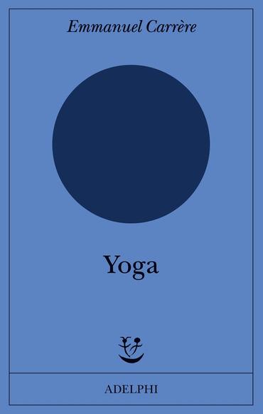 Copertina del libro Yoga di Emmanuel Carrère
