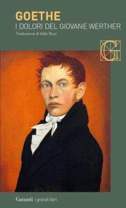 Goethe, I dolori del giovane Werther, Garzanti