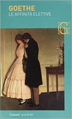 Goethe, Le affinità elettive, Garzanti