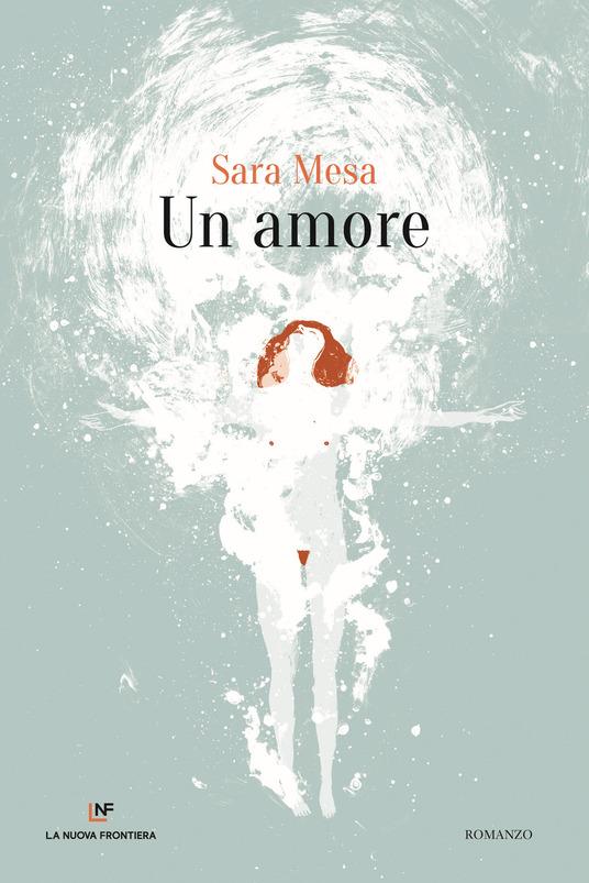 Un amore, Sara Mesa