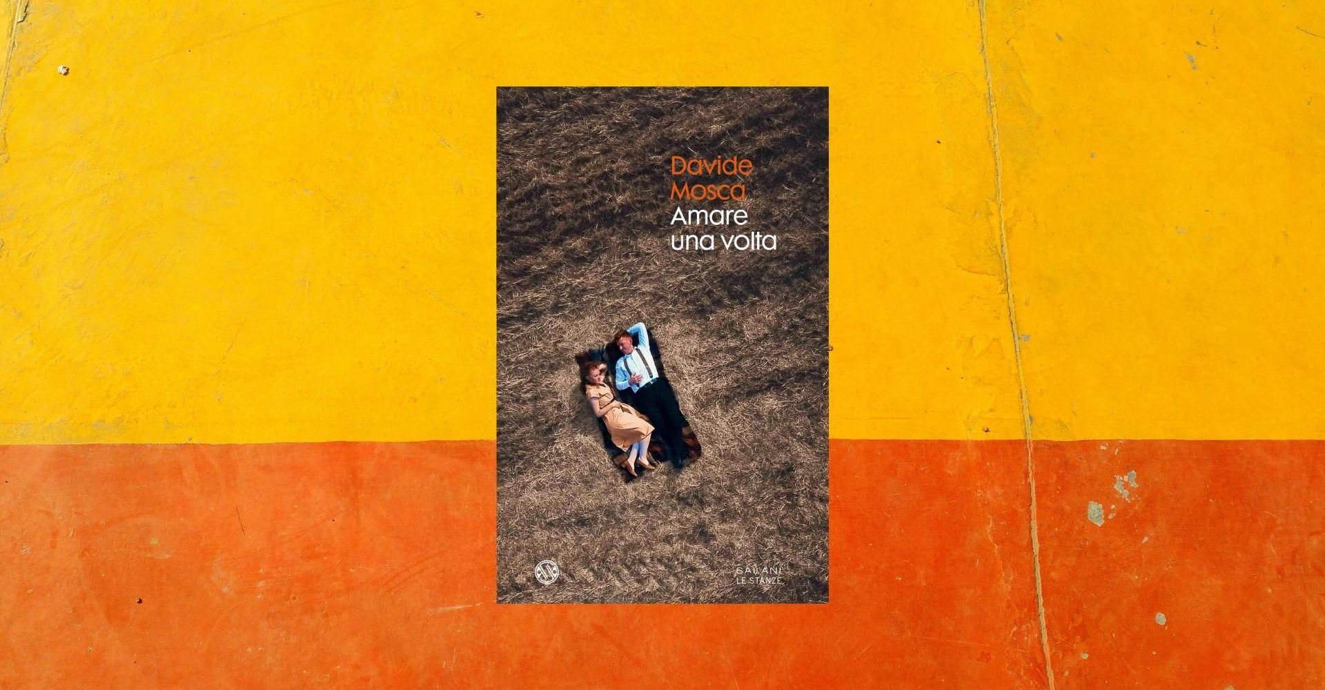 """Un inno malinconico di lotta e amore: Davide Mosca racconta cosa significa """"Amare una volta"""""""